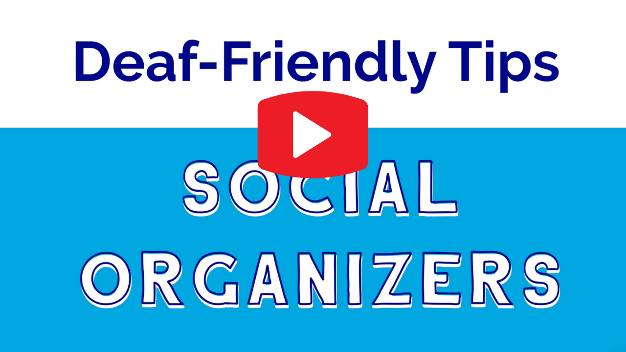 Deaf-Friendly Tips: Social Organizers with YOUTUBE play icon in red