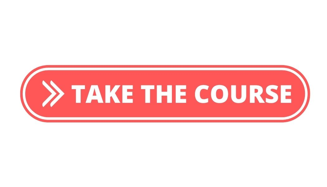 A coral colored pill box with white text that reads: Take the Course