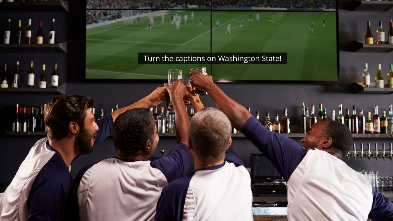 Washington State requires ALL businesses to turn on their captions, now!
